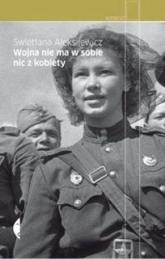 Okładka książki - Wojna nie ma w sobie nic z kobiety