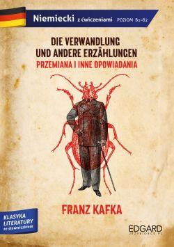 Okładka książki - Franz Kafka. Przemiana i inne opowiadania/Die Verwandlung und andere Erzählungen. Adaptacja klasyki z ćwiczeniami