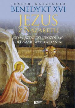 Okładka książki - Jezus z Nazaretu.Od wjazdu do Jerozolimy do Zmartwychwstania