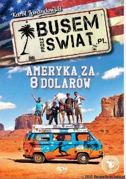 Okładka książki - Busem przez świat. Ameryka za osiem dolarów