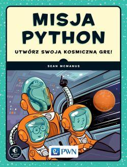 Okładka książki - Misja Python. Utwórz swoją kosmiczną grę!