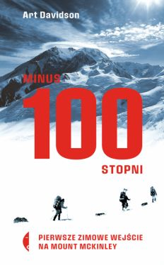 Okładka książki - Minus 100 stopni. Pierwsze zimowe wejście na Mount McKinley