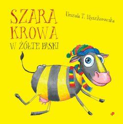 Okładka książki - Szara krowa w żółte paski
