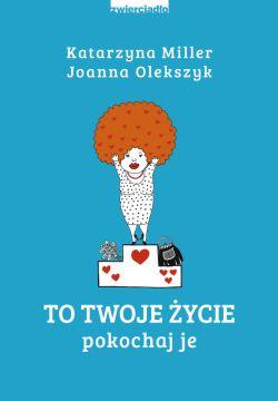 Okładka książki - To twoje życie: Pokochaj je