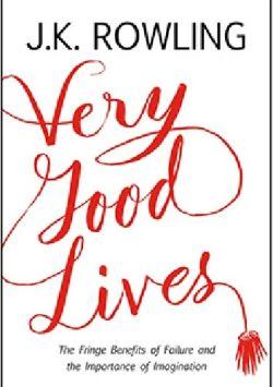 Okładka książki - Very Good Lives: The Fringe Benefits of Failure and the Importance of Imagination