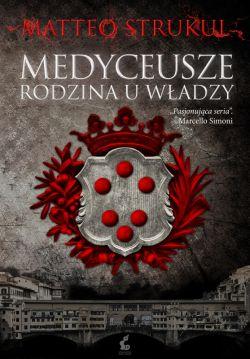 Okładka książki - Medyceusze. Rodzina u władzy
