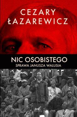 Okładka książki - Nic osobistego. Sprawa Janusza Walusia