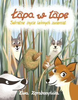 Okładka książki - Łapa w łapę. Sekretne życie leśnych zwierząt