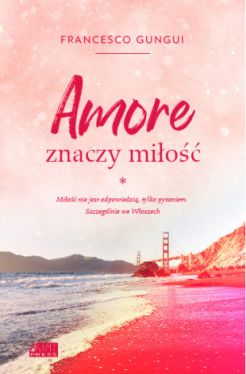 Okładka książki - Amore znaczy miłość