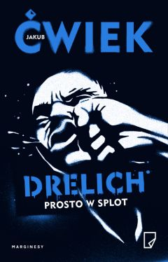 Okładka książki - Drelich. Prosto w splot