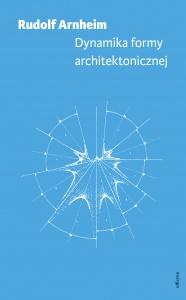 Okładka książki - Dynamika formy architektonicznej