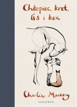 Okładka książki - Chłopiec, kret, lis i koń