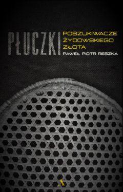 Okładka książki - Płuczki. Poszukiwacze żydowskiego złota