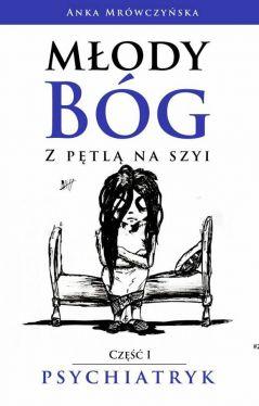 Okładka książki - Młody bóg z pętlą na szyi Psychiatryk