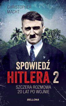 Okładka książki - Spowiedź Hitlera 2. Szczera rozmowa po 20 latach