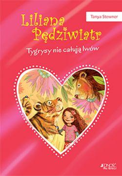 Okładka książki - Liliana Pędziwiatr. Tygrysy nie całują lwów