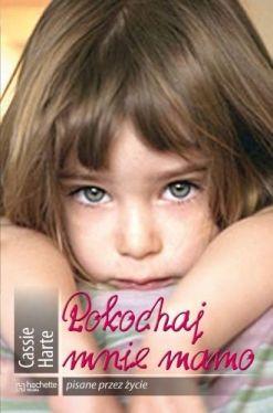 Okładka książki - Pokochaj mnie mamo