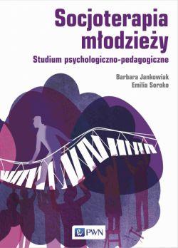 Okładka książki - Socjoterapia młodzieży. Studium psychologiczno-pedagogiczne