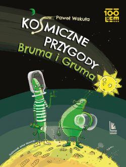 Okładka książki - Kosmiczne przygody Bruma i Gruma