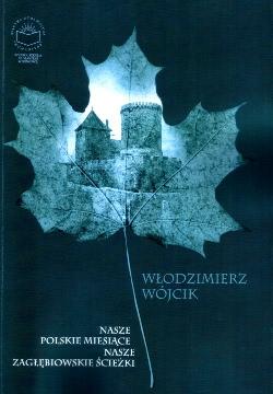 Okładka książki - Nasze polskie miesiące, nasze zagłębiowskie ścieżki