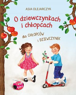 Okładka książki - O dziewczynkach i chłopcach dla chłopców i dziewczynek