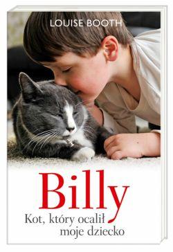 Okładka książki - Billy. Kot, który ocalił moje dziecko