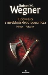 Okładka książki - Opowieści z Meekhańskiego Pogranicza. Północ – Południe
