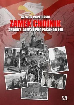 Okładka książki - Zamek Chojnik. Skarby, afery i propaganda PRL