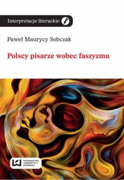 Okładka książki - Polscy pisarze wobec faszyzmu