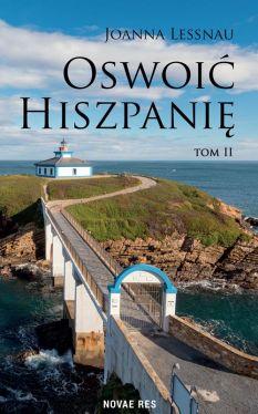 Okładka książki - Oswoić Hiszpanię Tom II