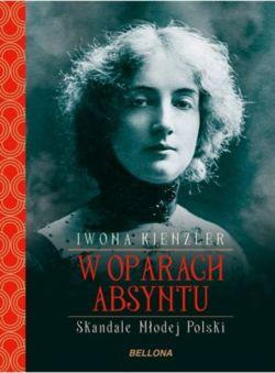 Okładka książki - W oparach absyntu. Skandale Młodej Polski