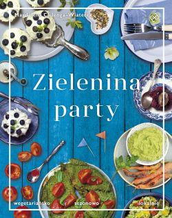 Okładka książki - Zielenina party. Wegetariańsko, sezonowo, lokalnie