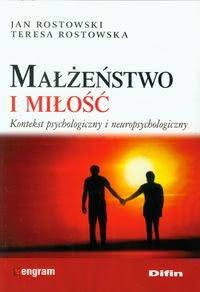 Okładka książki - Małżeństwo i miłość. Kontekst psychologiczny i neuropsychologiczny