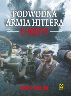 Okładka książki - Podwodna armia Hitlera. U-Booty