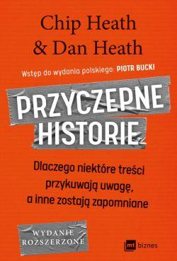 Okładka książki - Przyczepne historie. Dlaczego niektóre treści przykuwają uwagę, a inne zostają zapomniane