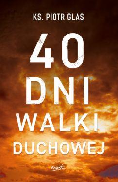 Okładka książki - 40 dni walki duchowej