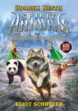 Okładka książki - SPIRIT ANIMALS. Upadek Bestii. Nieśmiertelni strażnicy.