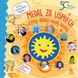 Okładka książki - Medal za uśmiech... czyli dzieci mają głos