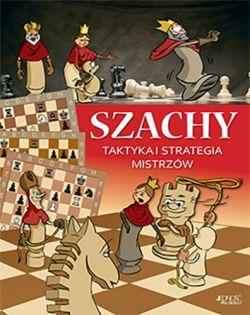Okładka książki - Szachy. Taktyka i strategia mistrzów