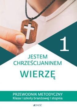 Okładka książki - Jestem chrześcijaninem. Wierzę Przewodnik metodyczny