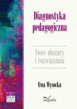 Okładka książki - Diagnostyka pedagogiczna. Nowe obszary i rozwiązania metodologiczne