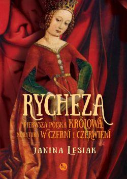 Okładka książki - Rycheza, pierwsza polska królowa. Miniatura w czerni i czerwieni