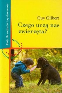 Recenzja Czego Uczą Nas Zwierzęta Guy Gilbert Granicepl