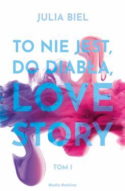 Okładka książki - To nie jest, do diabła, love story!