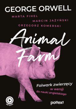 Okładka książki - Animal Farm. Folwark zwierzęcy w wersji do nauki angielskiego