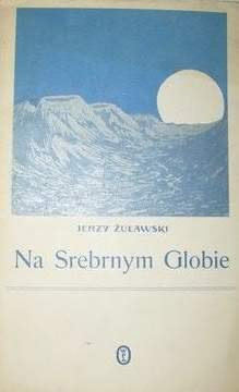 Okładka książki - Na srebrnym globie. Rękopis z Księżyca