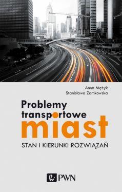 Okładka książki - Problemy transportowe miast. Stan i kierunki rozwiązań