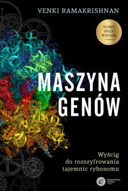Okładka książki - Maszyna genów. Wyścig do rozszyfrowania tajemnic rybosomu