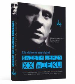 Okładka książki - Zło dobrem zwyciężył. Święty Jerzy XX wieku