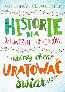 Okładka książki - Historie dla dziewczyn i chłopców, którzy chcą uratować świat